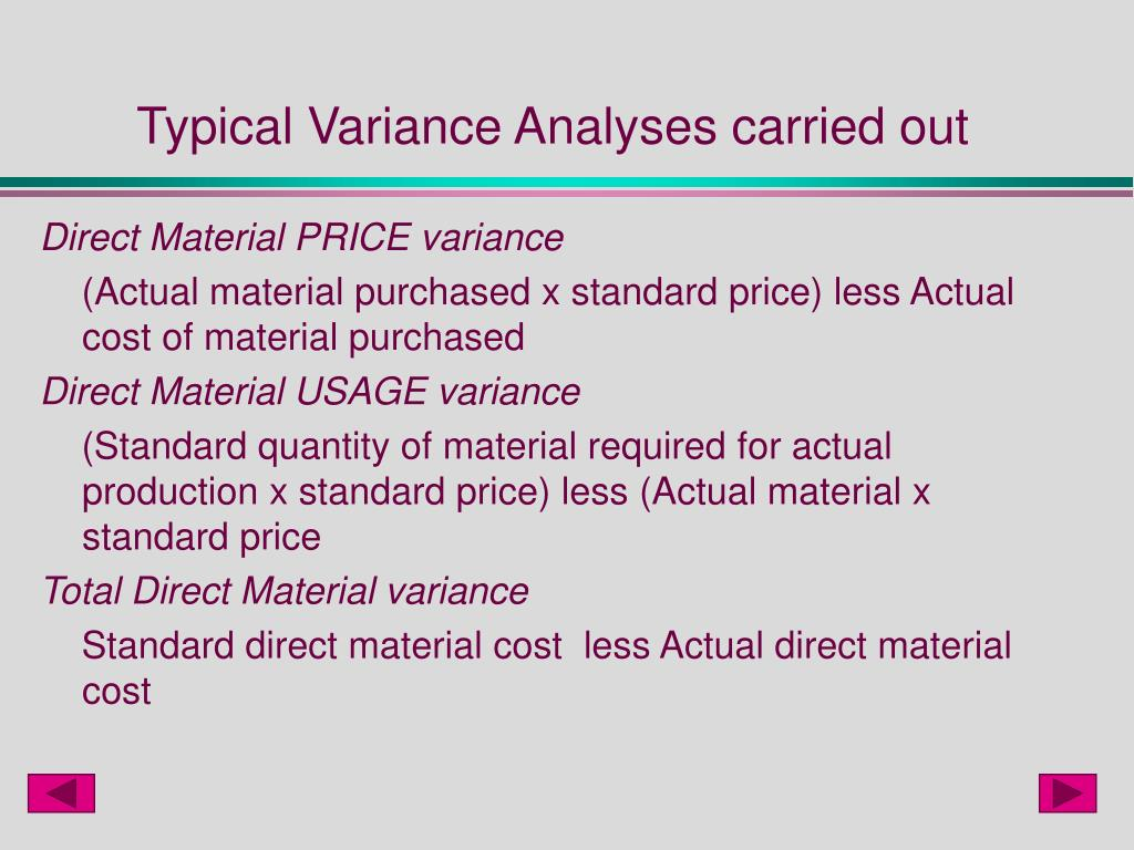 Typical Variance Analyses carried out