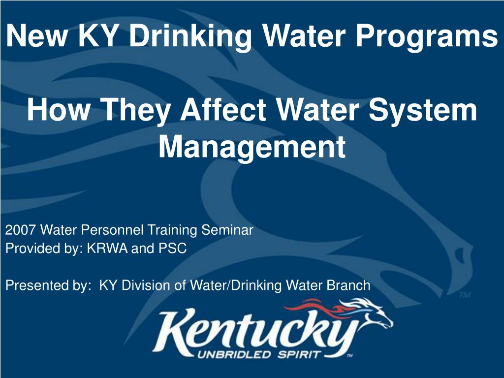 new ky drinking water programs how they affect water system management l.