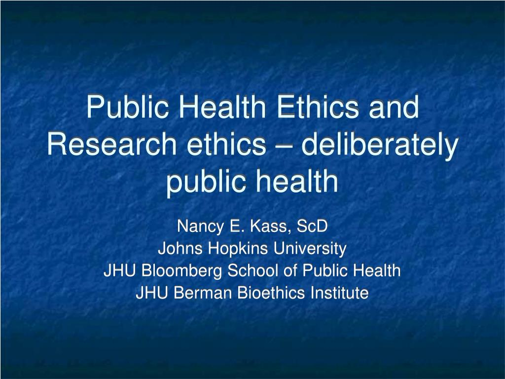 public health ethics and research ethics deliberately public health l.