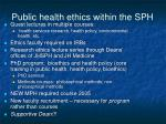public health ethics within the sph