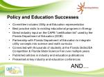 policy and education successes