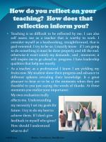 how do you reflect on your teaching how does that reflection inform you