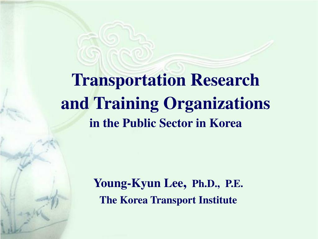 transportation research and training organizations in the public sector in korea l.