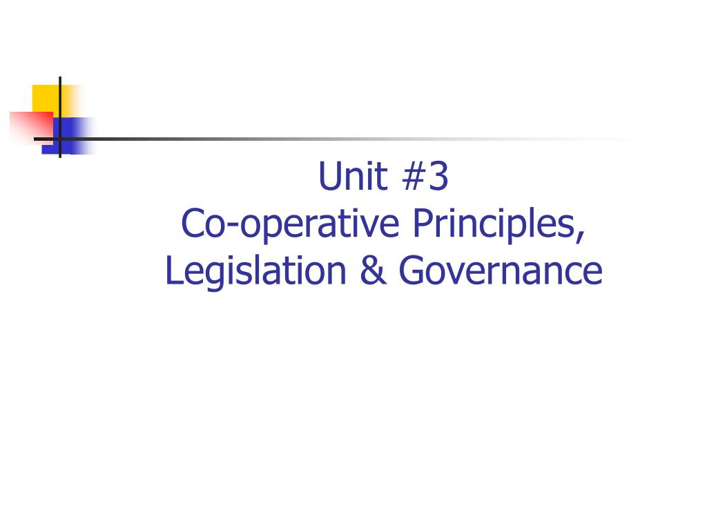 unit 3 co operative principles legislation governance l.