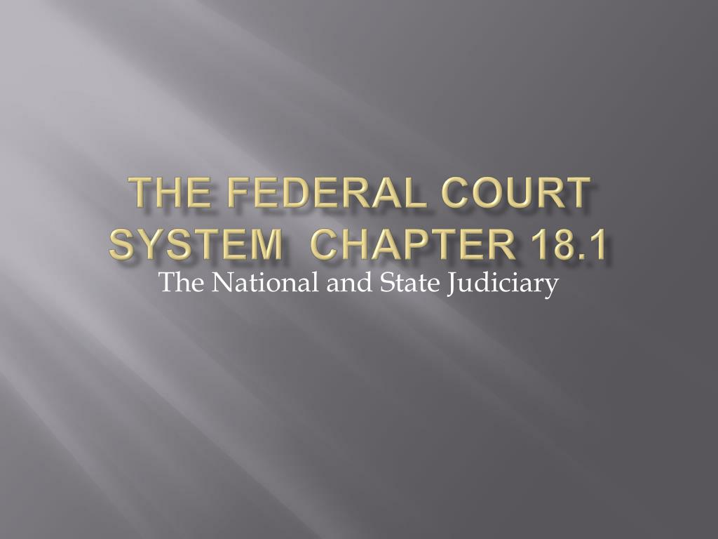 the federal court system chapter 18 1 l.