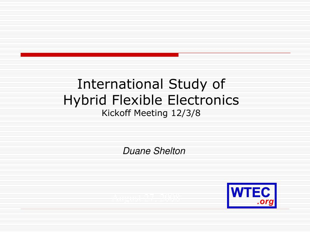 international study of hybrid flexible electronics kickoff meeting 12 3 8 l.