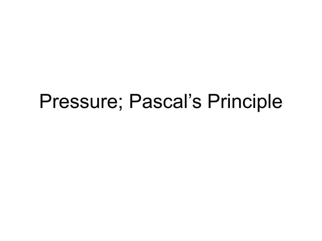 pressure pascal s principle l.