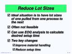 reduce lot sizes32