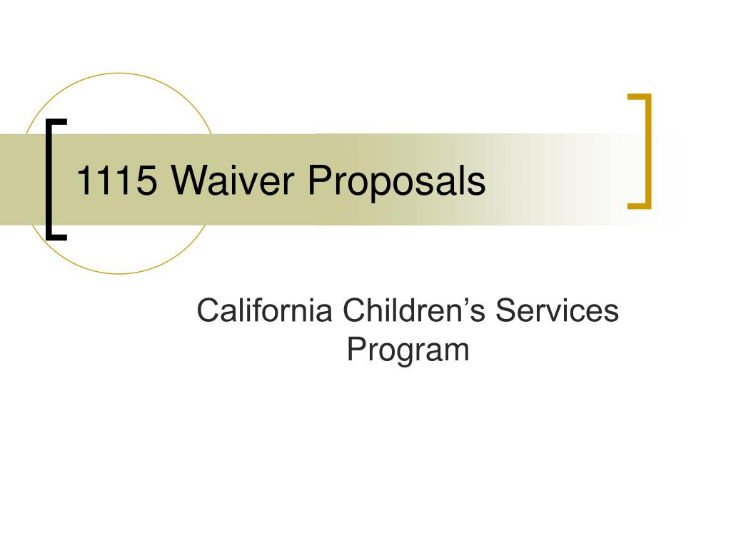 1115 waiver proposals l.