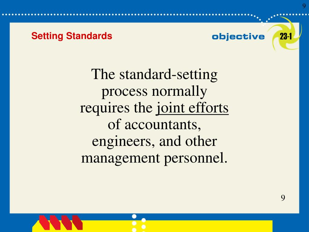 The standard-setting process normally requires the