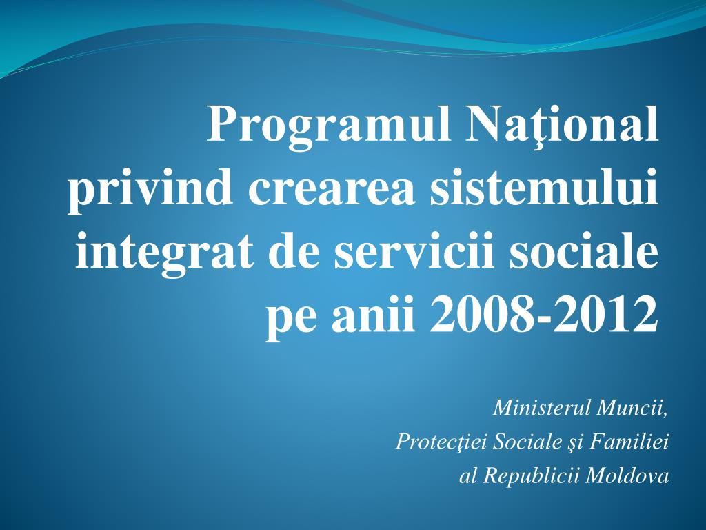 programul na ional privind crearea sistemului integrat de servicii sociale pe anii 2008 2012 l.