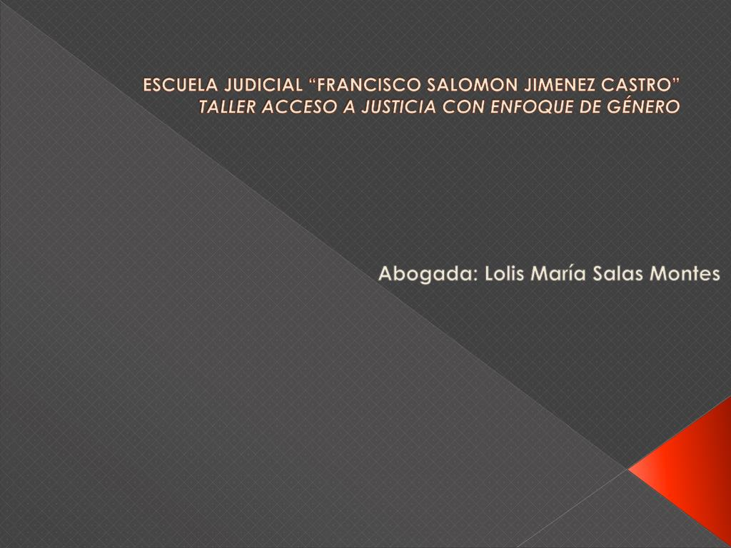 escuela judicial francisco salomon jimenez castro taller acceso a justicia con enfoque de g nero l.