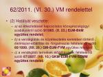 62 2011 vi 30 vm rendelettel