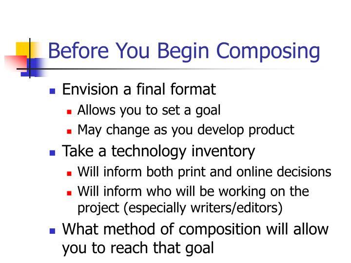Before you begin composing