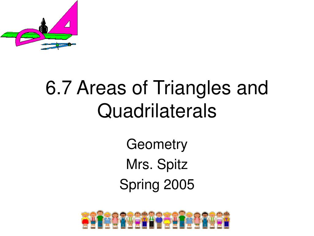 6 7 areas of triangles and quadrilaterals l.