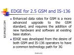 edge for 2 5 gsm and is 136