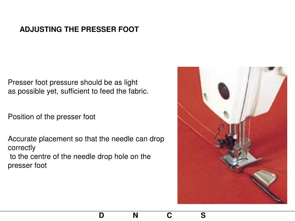 ADJUSTING THE PRESSER FOOT