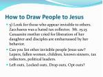 how to draw people to jesus11