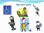 the left outs