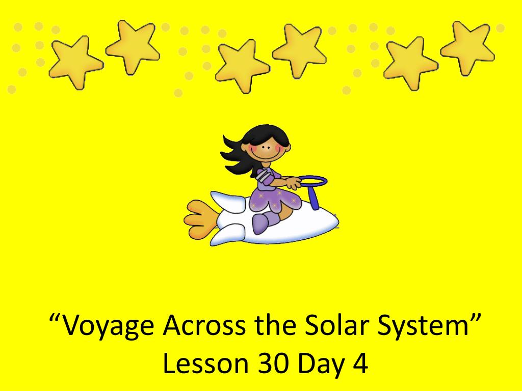voyage across the solar system lesson 30 day 4 l.