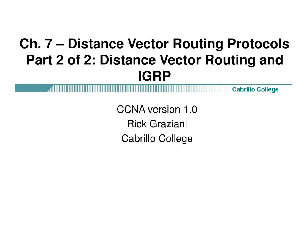 ch 7 distance vector routing protocols part 2 of 2 distance vector routing and igrp l.