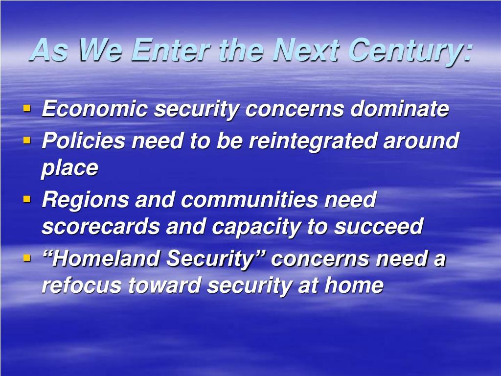 As We Enter the Next Century: