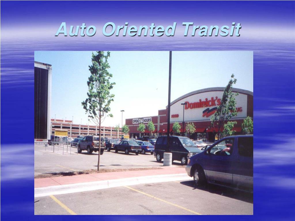 Auto Oriented Transit