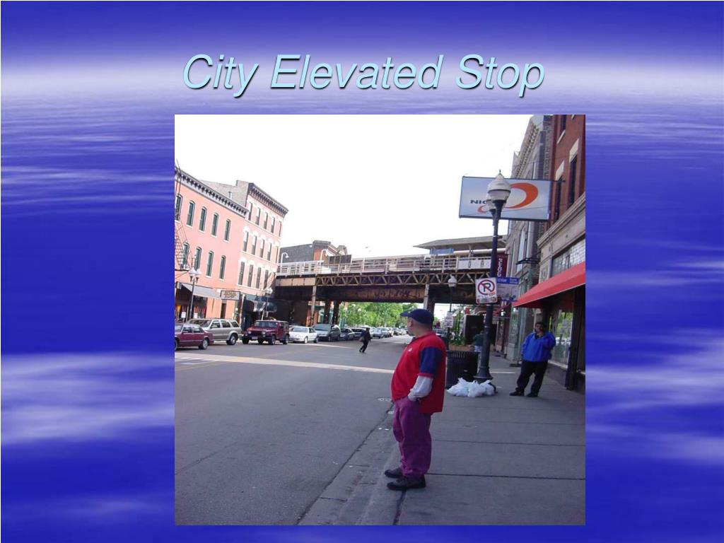 City Elevated Stop