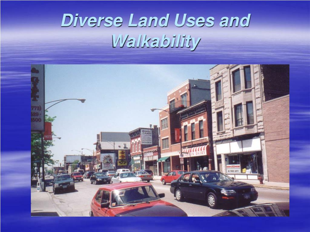 Diverse Land Uses and Walkability