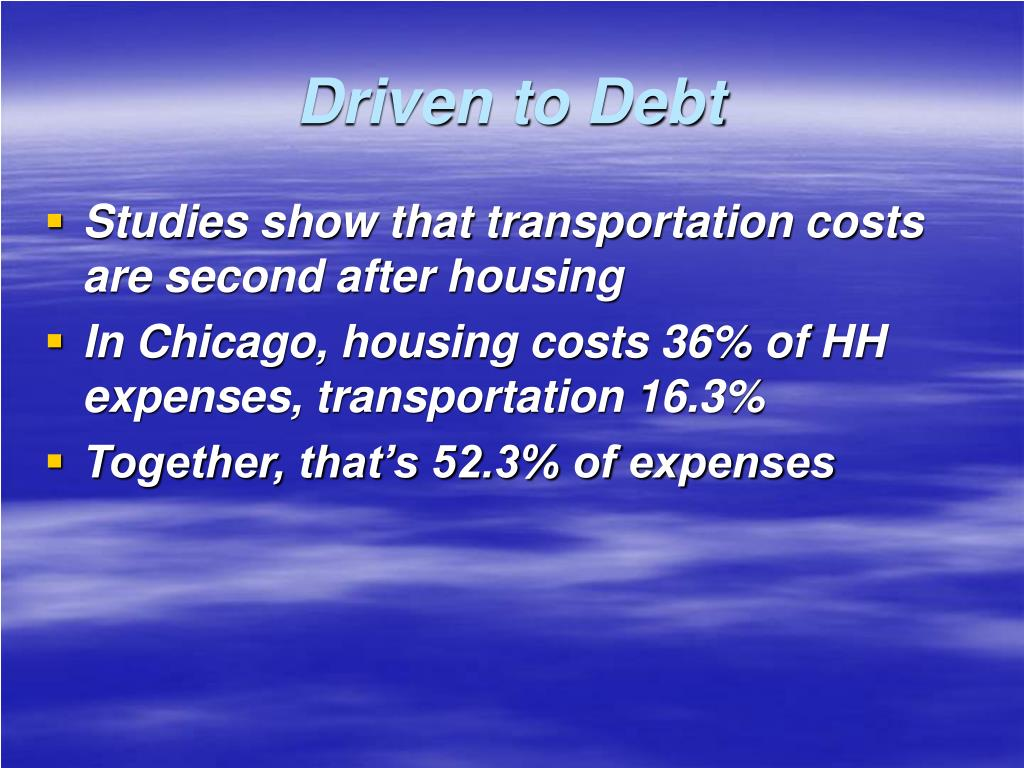 Driven to Debt