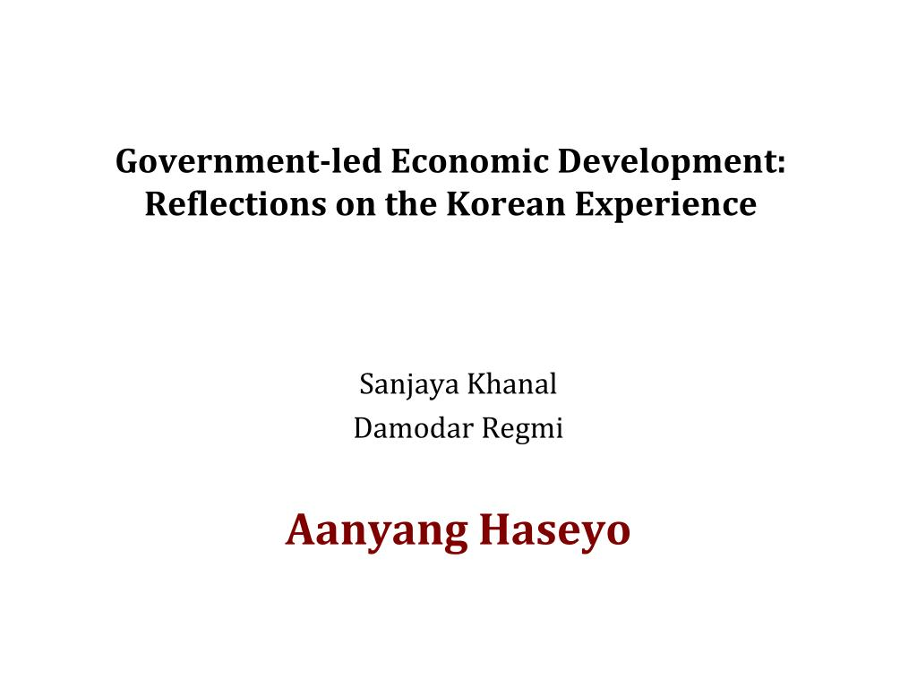 government led economic development reflections on the korean experience l.
