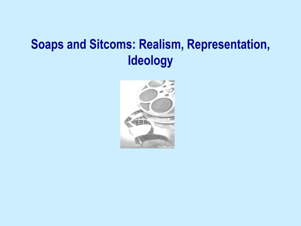 soaps and sitcoms realism representation ideology l.