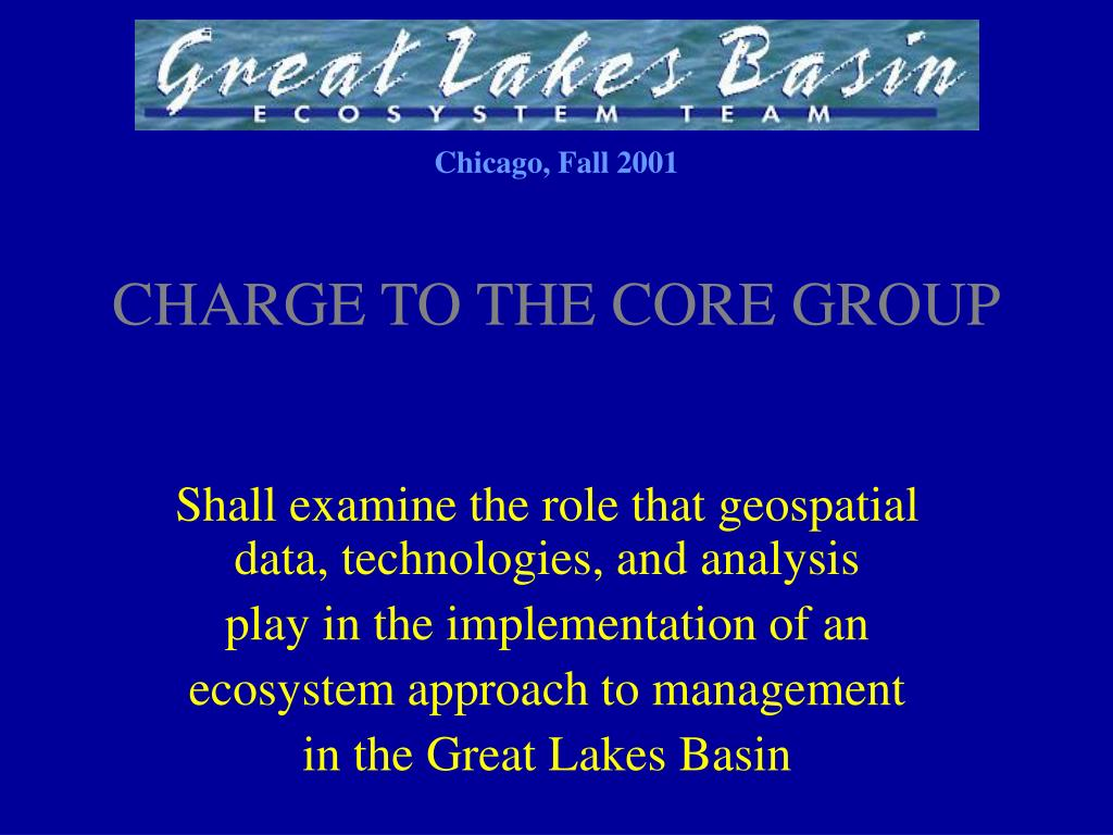 CHARGE TO THE CORE GROUP