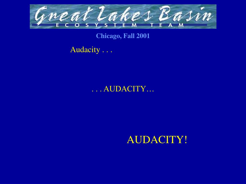 Audacity . . .