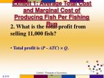 exhibit 1 average total cost and marginal cost of producing fish per fishing run11