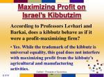 maximizing profit on israel s kibbutzim