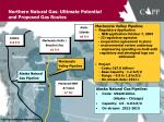 northern natural gas ultimate potential and proposed gas routes