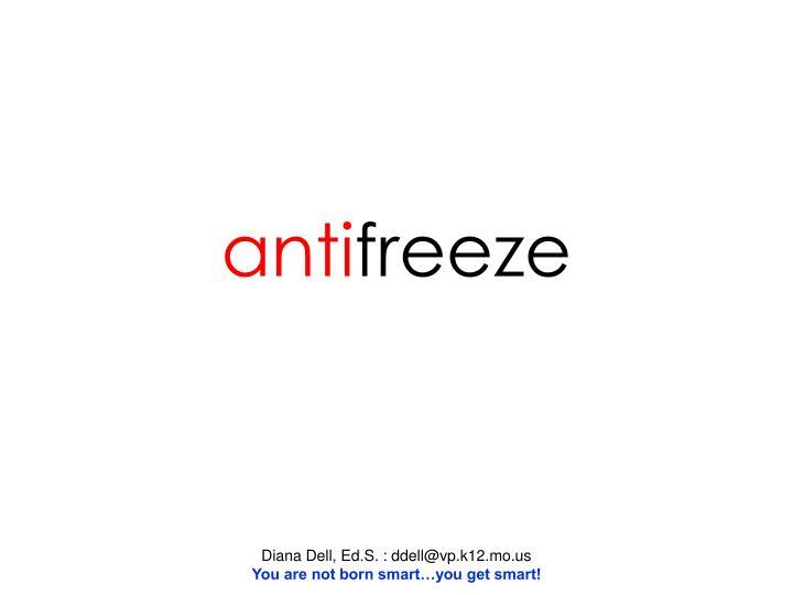 Anti freeze