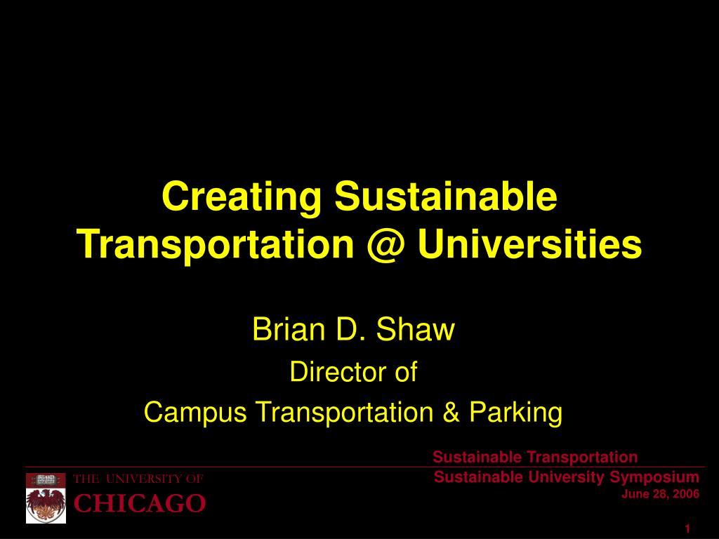 creating sustainable transportation @ universities l.