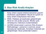 5 baz risk analiz ara lar