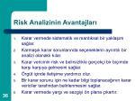 risk analizinin avantajlar