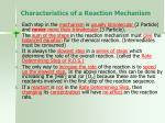 characteristics of a reaction mechanism