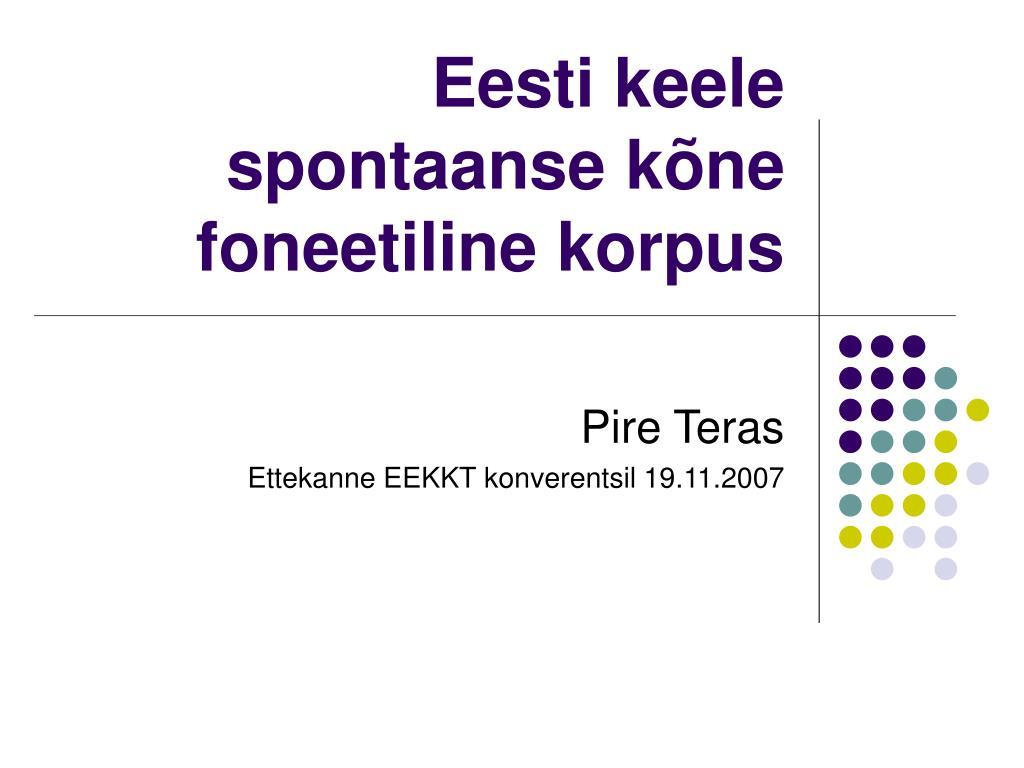 eesti keele spontaanse k ne foneetiline korpus l.