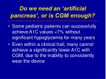 do we need an artificial pancreas or is cgm enough