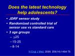 does the latest technology help adolescents