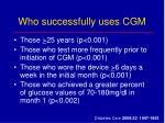 who successfully uses cgm