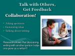 talk with others get feedback