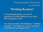 understanding ourselves as writers7