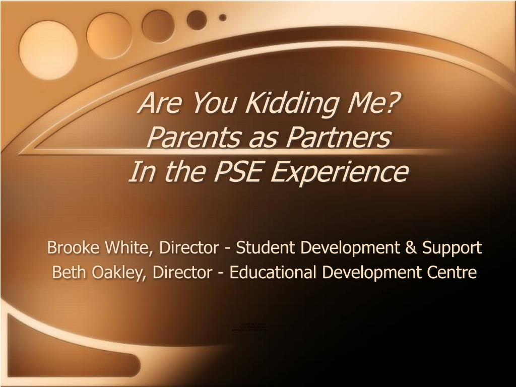 are you kidding me parents as partners in the pse experience l.
