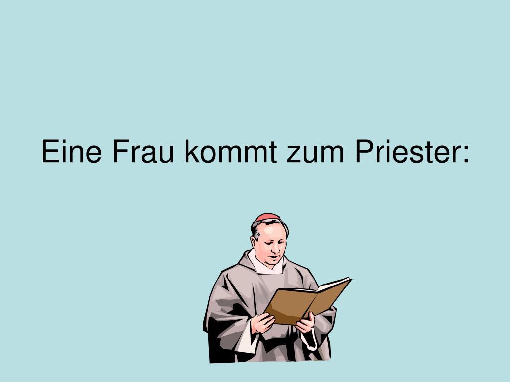 eine frau kommt zum priester l.